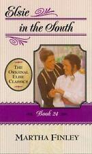 Elsie in the South: Book 24 (Elsie Dinsmore: the Original Elsie Classics)