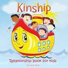 Kinship: Relationship Book for Kids by Tamara Rene Neal (Paperback / softback, 2013)