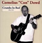 """Crumbs in Bed (The CD) by Cornelius """"Con"""" Dowd (CD)"""