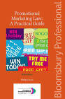 Promotional Marketing Law: A Practical Guide by Philip Circus (Paperback, 2011)