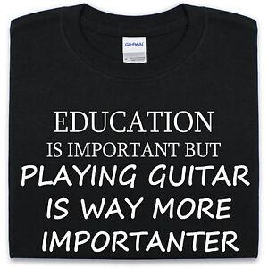 Education-Guitar-T-Shirt-Mens-Womens-Funny-Music-Gift-Present