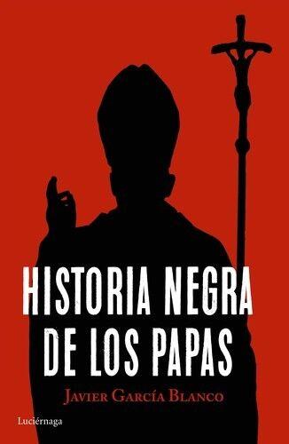 HISTORIA NEGRA DE LOS PAPAS. NUEVO. Envío URGENTE. RELIGION (IMOSVER)