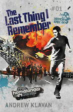 The Last Thing I Remember: The Homelander Series, Klavan, Andrew, Very Good cond