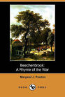 Beechenbrook: A Rhyme of the War (Dodo Press) by Margaret J Preston (Paperback / softback, 2009)