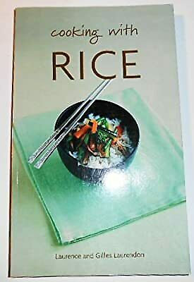 Cooking with Rice (Hachette Food & Wine), Laurendon, Laurence & Laurendon, Gille