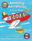 Amazing Machines Amazing Aeroplanes Activity Book by Tony Mitton (Paperback, 2016)