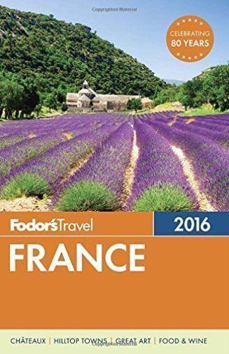 Fodor's France 2016 (Full-color Travel Guide)