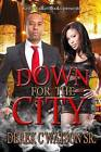 Down for the City by Derek C Watson Sr (Paperback / softback, 2016)
