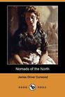 Nomads of the North (Dodo Press) by James Oliver Curwood (Paperback / softback, 2007)