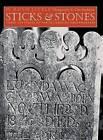 Sticks and Stones: Three Centuries of North Carolina Gravemarkers by The University of North Carolina Press (Paperback, 2014)