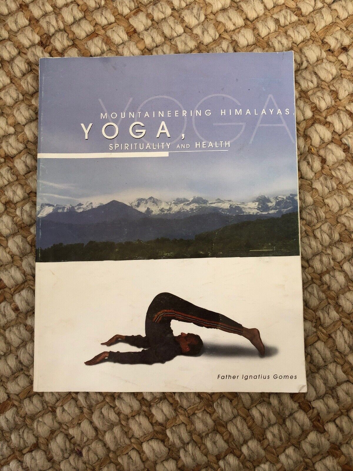 Mountaineering Himalayas, Yoga, Spirituality and HEalth by Father Ignatuis Gomes 2