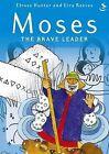 Moses the Brave Leader by Elrose Hunter (Paperback, 2004)
