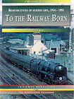 To the Railway Born: Reminiscences of Living Over the Station in the '50s and '60s by Tony Carter (Paperback, 1992)