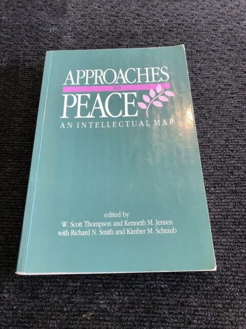 APPROACHES TO PEACE By Kenneth M. Jensen