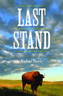 Last Stand: George Bird Grinnell, the Battle to Save the Buffalo, and the Birth of the New West by Michael Punke (Paperback, 2009)