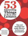 53 Interesting Things to Do in Your Lectures by Anthony Haynes, Karen Haynes, Sue Habeshaw, Graham Gibbs, Trevor Habeshaw (Paperback, 2012)