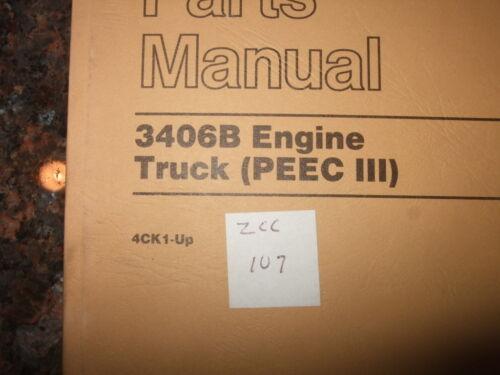 CAT CATERPILLAR 3406B TRUCK ENGINE PARTS MANUAL S//N 4CK1-UP PEEC III