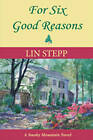 For Six Good Reasons by Lin Stepp (Paperback / softback, 2013)