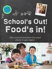 School's Out - Food's in by Parragon (Hardback, 2011)