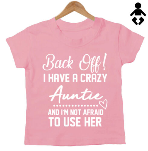 T-Shirt BACK OFF grandma Aunt Baby // Childs uncle I HAVE A CRAZY..