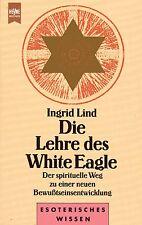 DIE LEHRE DES WHITE EAGLE - Ingrid Lind & Die White Eagle Lodge BUCH