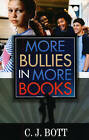 More Bullies in More Books by C. J. Bott (Paperback, 2009)