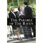 The Parable of The Raven 9781425999063 by Robert E. Kasey Book