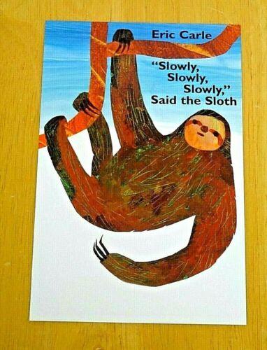 ERIC CARLE ART WORK POSTCARD ~ /'SLOWLY SLOWLY/' SAID THE SLOTH ~ NEW SLOWLY