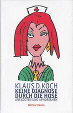 Klaus D. Koch /  Keine Diagnose durch die Hose