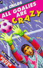 All Goalies are Crazy by Rob Childs (Paperback, 1996)