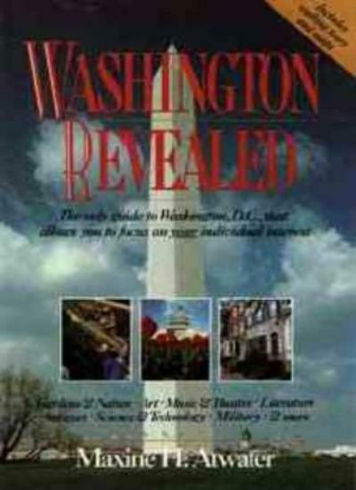 Washington Revealed: The Only Guide to Washington D.C. That Allows You to Focu,