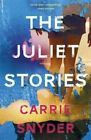 The Juliet Stories by Carrie Snyder (Paperback, 2015)