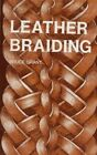 Leather Braiding by B. Grant (Paperback, 2007)