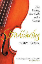 Stradivarius: Five Violins, One Cello and a Genius by Toby Faber (Paperback,...