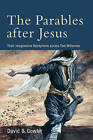 The Parables After Jesus: Their Imaginative Receptions Across Two Millennia by David B Gowler (Paperback / softback, 2017)
