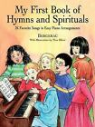 Dover Music for Piano: My First Book of Hymns and Spirituals : 26 Favorite Songs in Easy Piano Arrangements by Bergerac (1999, Paperback)