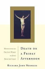 Death on a Friday Afternoon : Meditations on the Last Words of Jesus from the...