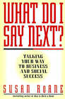 What Do I Say! by Susan Roane (Paperback, 1998)