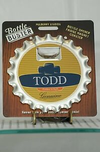 BOTTLE BUSTER TODD~COASTER~FRIDGE MAGNET~BOTTLE OPENER~NEW~FREE US SHIP~