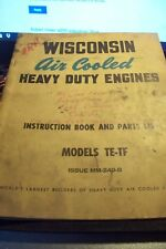 Wisconsin Air Cooled Engine Instruction Book And Parts Manual Te Tf Mm249 B
