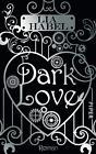 Dark Love von Lia Habel (2013, Taschenbuch)
