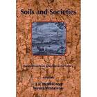 Soils and Societies: Perspectives from Environmental History by White Horse Press (Paperback, 2010)
