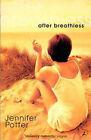 After Breathless by Jennifer Potter (Paperback, 1996)