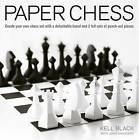 Paper Chess: Create Your Own Chess Set with a Detachable Board and 2 Full Sets of Punch-Out Pieces by Kell Black, John Saunders (Paperback, 2009)