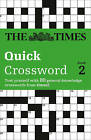 Times Quick Crossword: 80 General Knowledge Puzzles from the Times 2: Book 2 by The Times Mind Games, Times2 (Paperback, 2001)