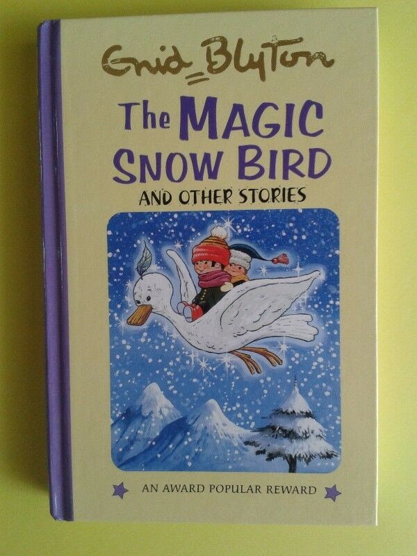 The Magic Snow Bird And Other Stories - Enid Blyton.
