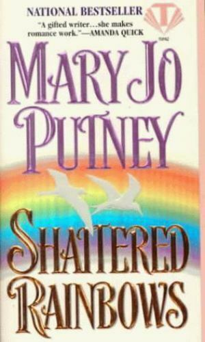 Shattered Rainbows by Putney, Mary Jo