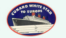 CUNARD WHITE STAR TO EUROPE QUEEN MARY VINTAGE STEAMSHIP LUGGAGE LABEL