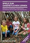 Spiele zum ganzheitlichen Lernen von Charmaine Liebertz (2014, Taschenbuch)