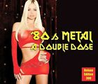 '80s Metal: A Double Dose by Various Artists (CD, May-2009, 2 Discs, Cleopatra)